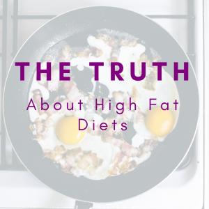 High Fat Diets
